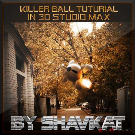 Killer Ball - SynthEyes, 3ds max, fumefx, Cinema 4d, Fusion, Vegas tuturials