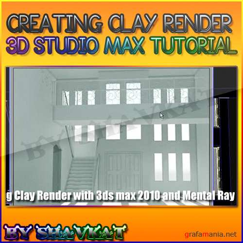 Tutorial: Creating Clay Render with 3ds max 2010 and Mental Ray