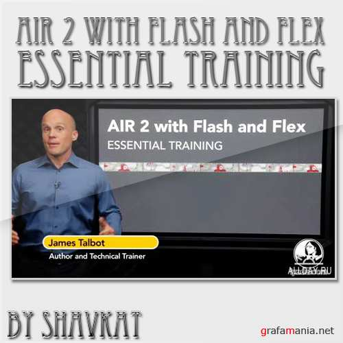 AIR 2 with Flash and Flex Essential Training