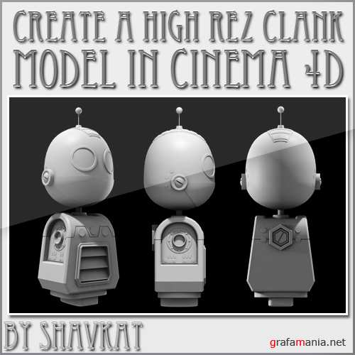 Create a High Rez Clank Model in Cinema 4D Only Modeling