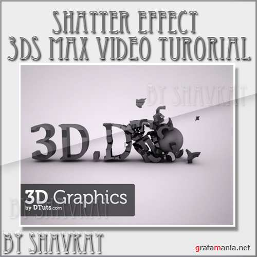 Shatter Effect In 3Ds max