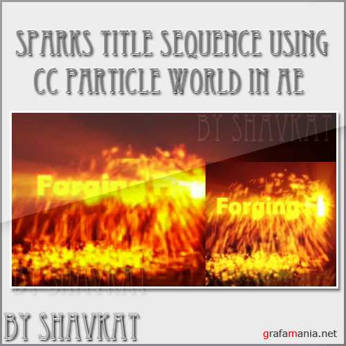 Sparks Title Sequence Using CC Particle World In After Effects