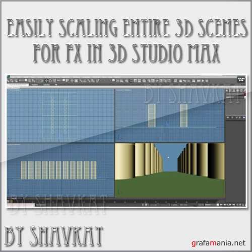 Easily scaling entire 3D scenes for FX