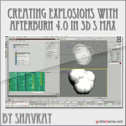 Creating Explosions with Afterburn 4.0 In 3Ds Max