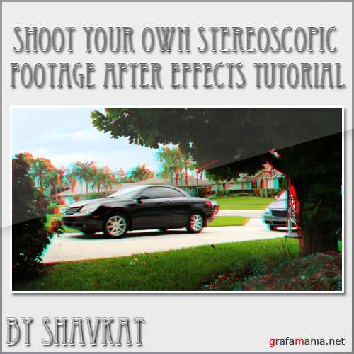 Quick Tip � Shoot Your Own Stereoscopic Footage