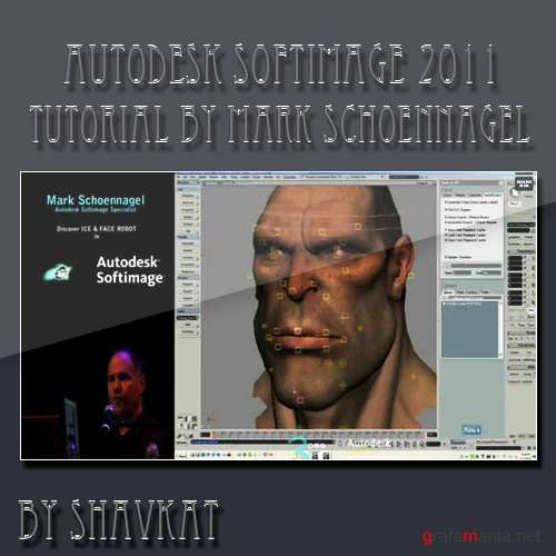 Autodesk Softimage 2011 by Mark Schoennagel