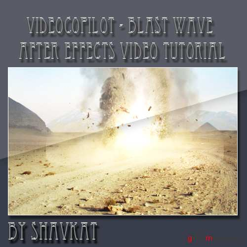 NEW TUTORIAL FROM VIDEOCOPILOT: Blast Wave