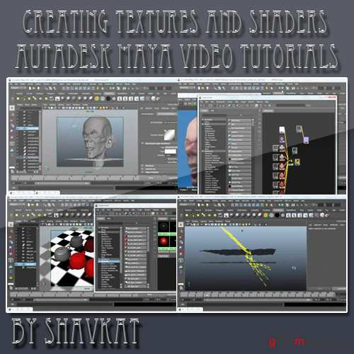 Maya 2011: Creating Textures and Shaders