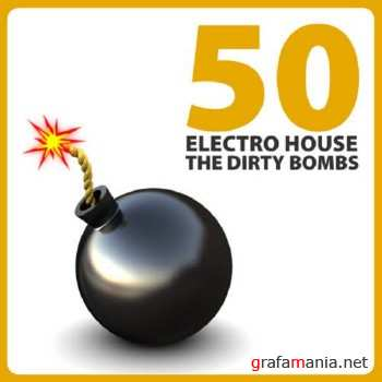 50 Electro House: The Dirty Bombs (2010)