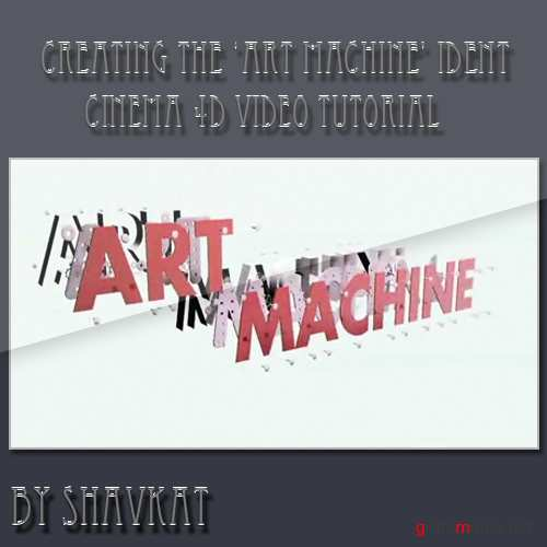 Creating the 'Art Machine' Ident in C4D