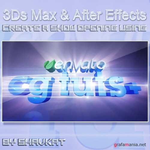 Create a Show Opening Using 3Ds Max & After Effects