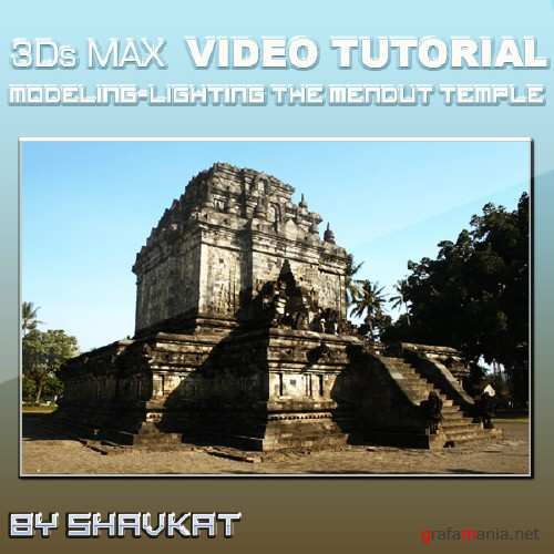 Modeling and lighting The Mendut Temple in 3Ds MAX