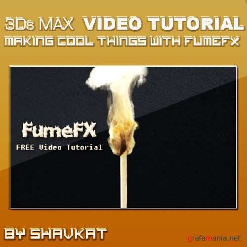 Making cool things with FumeFx in 3Ds MAX