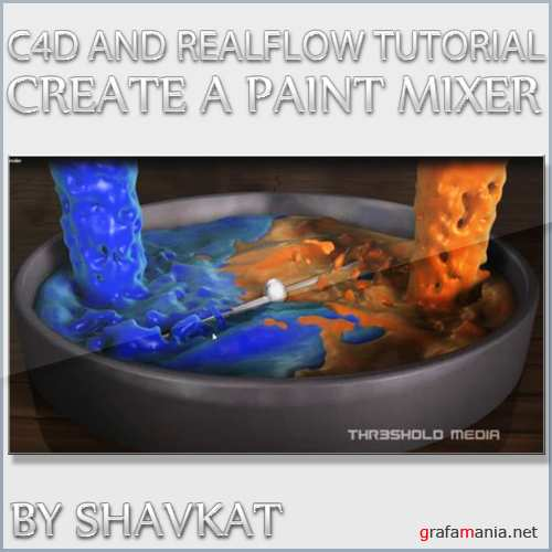 Create a Paint Mixer in Realflow and Cinema 4D