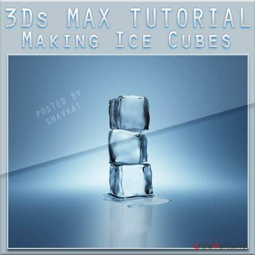 3ds Max 2011 -  Making Ice Cubes / Slate Material Editor