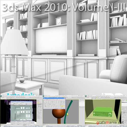 Production Instruction with 3ds Max 2010 Volume I-III