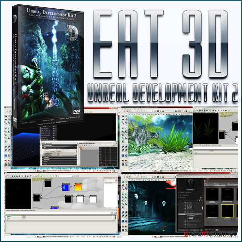 Eat3D - Unreal Development Kit 2 - Creating Cinematics and Environmental Effects