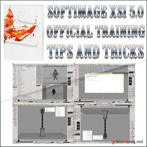 Softimage Xsi 5.0 Official Training Videos Tips And Tricks