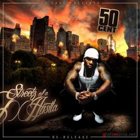 50 Cent - Streetz of A Hustla (2010)
