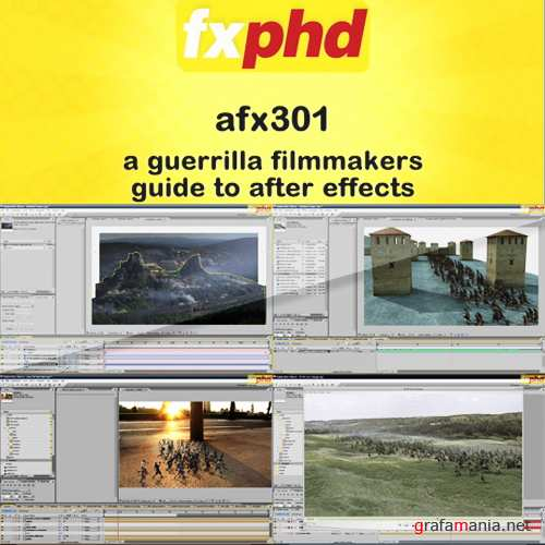 fxphd - After Effects 301 A Guerrilla Filmmakers Guide to After Effects