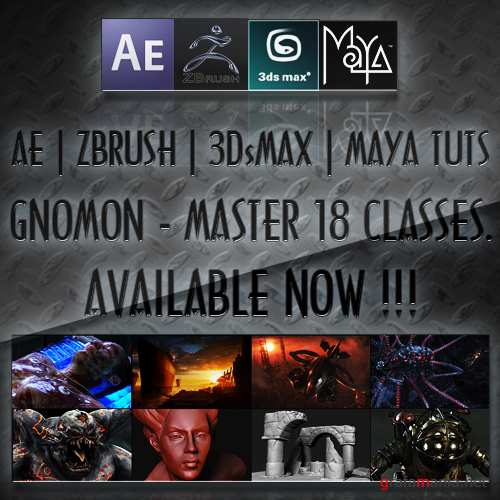 Gnomon - Master Classes - 18 classes (After Effects, 3Ds MAX, Maya, Zbrush - Tutorials)