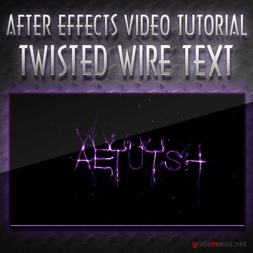 Видео урок по After Effects - Get Tangled Up In Twisted Wire Text