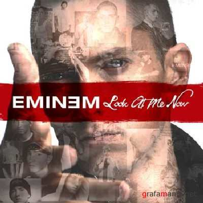 Eminem – Look At Me Now (2011)