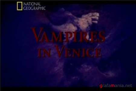 National Geographic: Vampires in Venice / National Geographic: Вампиры в Венеции (2010) TVRip
