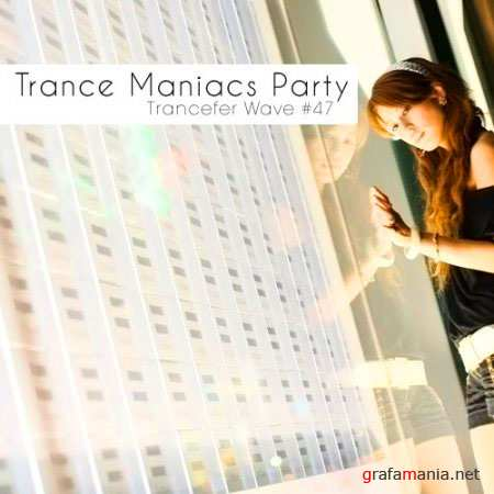 VA-Trance Maniacs Party: Trancefer Wave #47 (January 2011)