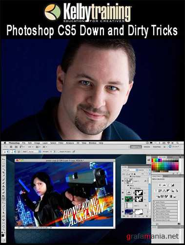 KelbyTraining - Photoshop CS5 Down and Dirty Tricks