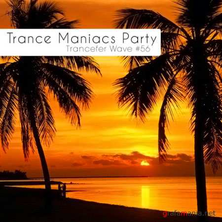 VA-Trance Maniacs Party: Trancefer Wave #56 (March 2011)