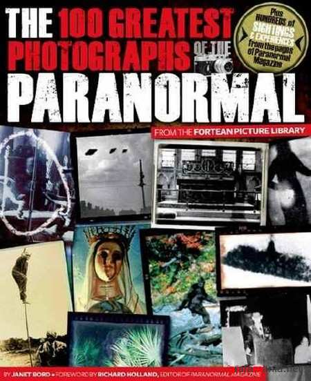 "100 ���������� ���������� ������� ""Paranormal"" / The 100 Greatest Photographs of the Paranormal (201"