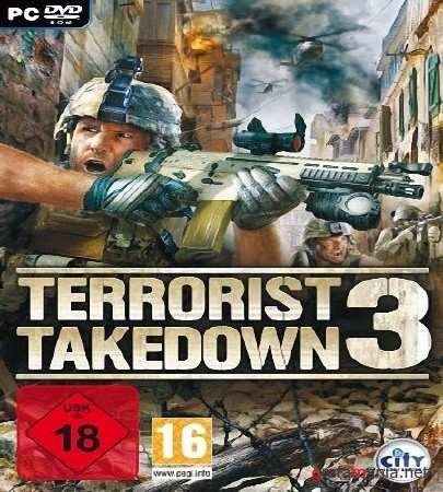 Terrorist Takedown 3 (2010/ENG/RePack by TPTB)