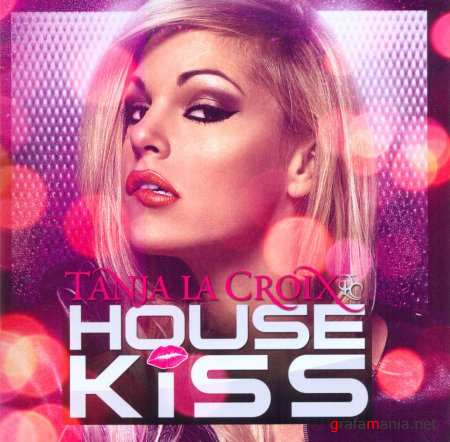 Tanja La Croix - House Kiss (2011)
