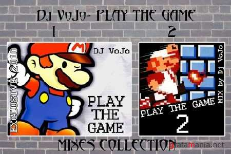 Dj VoJo - PLAY THE GAME 1-2 (2011)