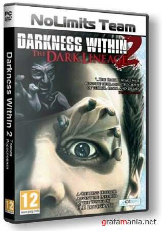 Darkness Within 2: The Dark Lineage (2011/RUS/PC/RePack от R.G. NoLimits-Team GameS)