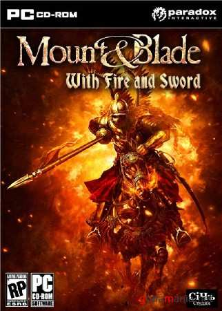 Mount & Blade: With Fire & Sword (2011/РУС/АНГ/РЕПАК by WebeR)