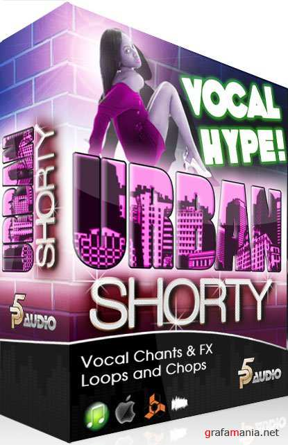 P5 Audio Urban Shorty Vocal Hype Producers Pack Multiformat