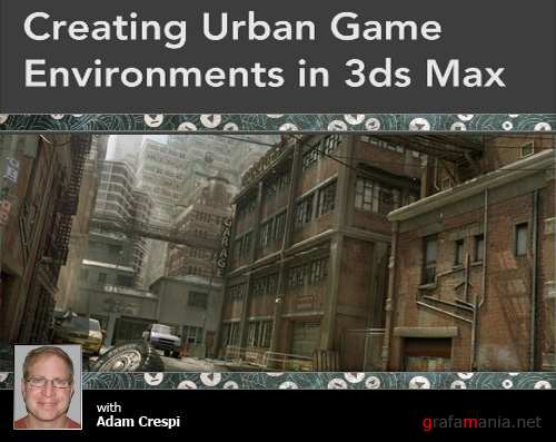Creating Urban Game Environments In 3ds Max