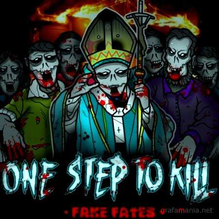 One Step To Kill.  / Fake Fates (EP) (2011г.)