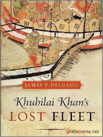 Исчезнувший флот Хубилай-хана / Khubilai khan's lost fleet (2005) SATRip
