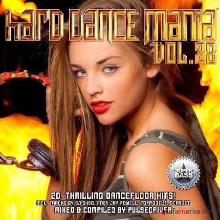 Hard Dance Mania Vol.28 (Mixed By Pulsedriver) (2013)