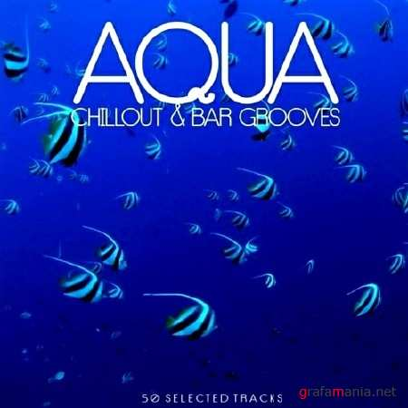 Aqua Chillout and Bar Grooves (2013)