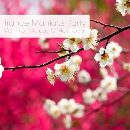 Trance Maniacs Party - Melody Of Heartbeat #118 (2013)
