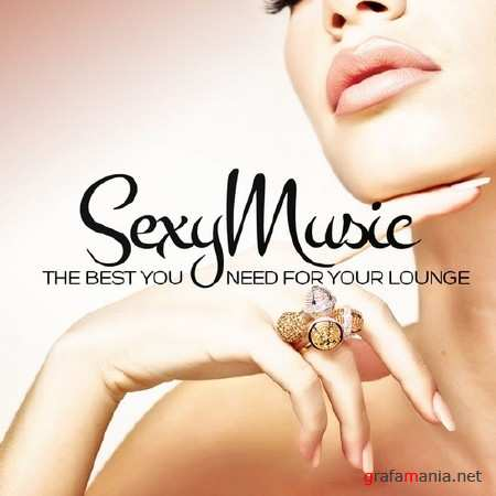 Sexy Music. The Best You Need for Your Lounge (2013)