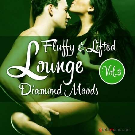 Fluffy and Lifted Lounge Diamond Moods Vol. 3 (2013)