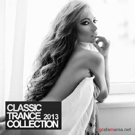 Classic Trance Collection 2013 (New Year's Eve Special) (2013)
