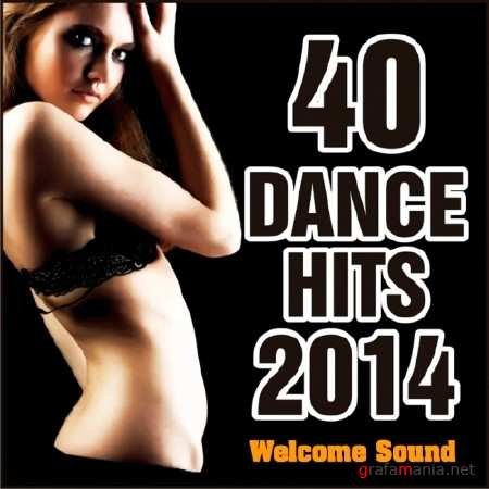 40 Dance Hits Welcome Sound (2014)
