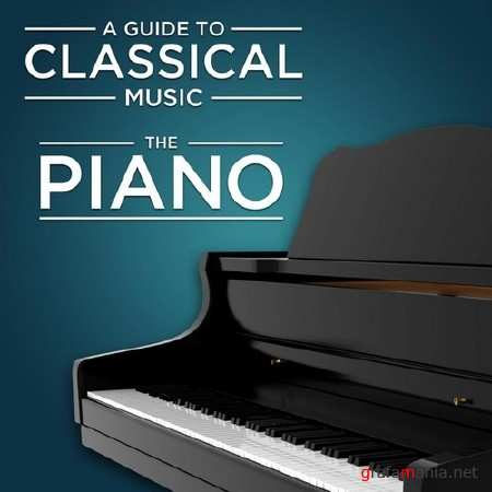 A Guide to Classical Music: The Piano (2013)