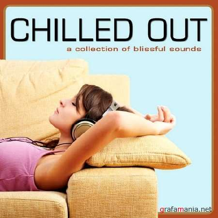Chilled Out: A Collection of Blissful Sounds (2014)